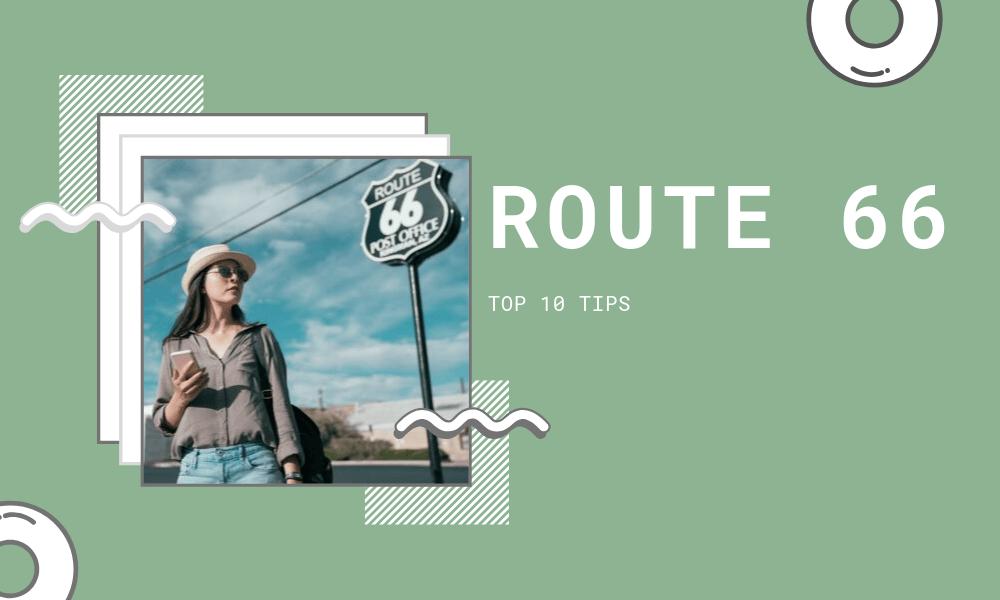 ROUTE 66 top ten travel tips
