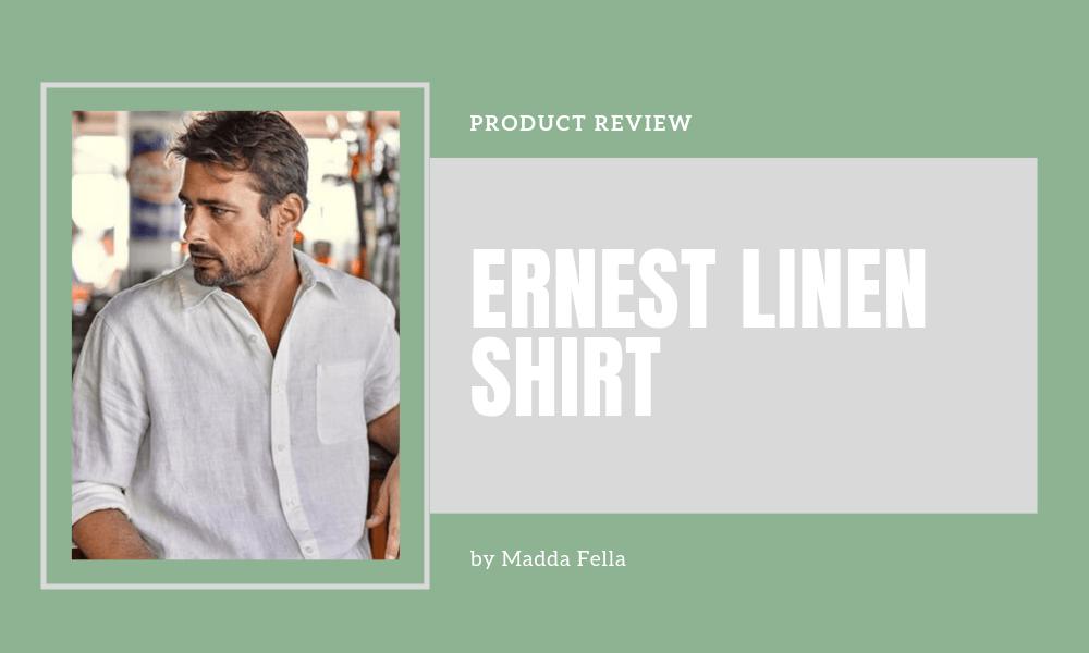 Ernest Linen Shirt Madda Fella Review